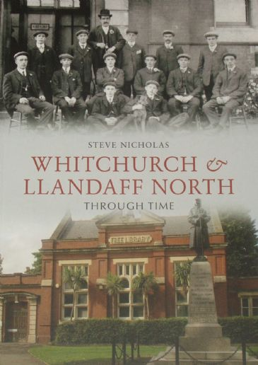 Whitchurch and Llandaff Through Time, by Steve Nicholas